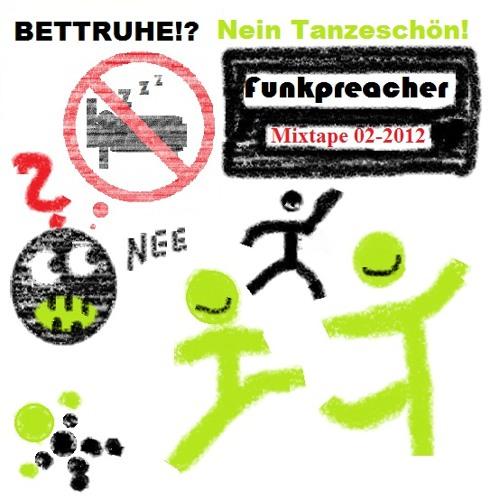 BETTRUHE?! Nein Tanzeschön! (Mixtape 02-2012)