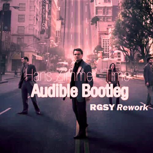 Hans Zimmer - Time (Audible Bootleg) (RGSY Rework)
