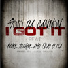 Solo Da Cannon Feat. Mike Zombie & Shad Dolla - I Got It (Prod. By Jahlil Beats)