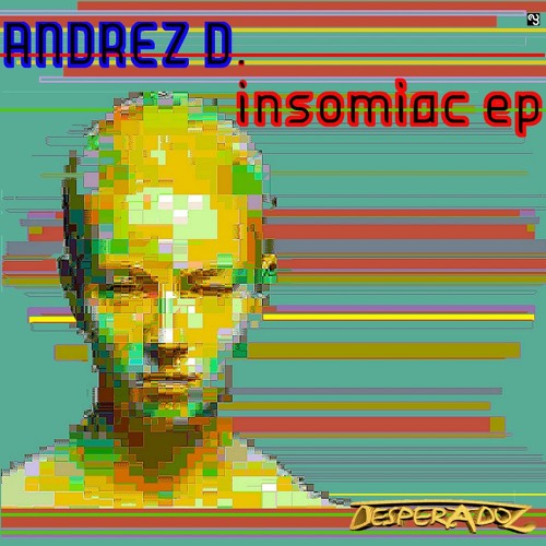 Andrez D. - Insomniac (Demo) [DESPERADOZ REC] 11/05/2012