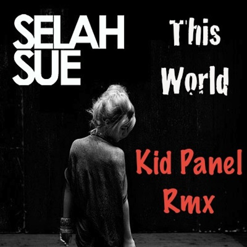 Selah Sue - This World(Kid Panel Rmx) FREE DOWNLOAD!!!
