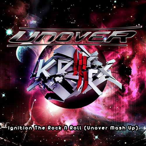 Unover vs Skrillex - Ignition The Rock N Roll (Unover Mash Up)