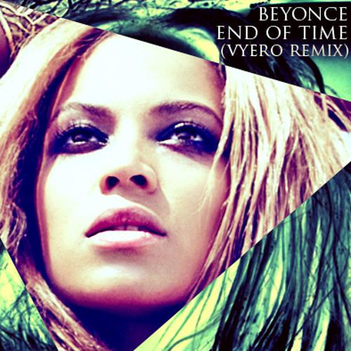 Beyoncé - End Of Time (Vyero remix)