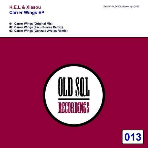 K.E.L & XIASOU - Carrer Wings (Gonzalo Avalos remix) [OLD SQL Recordings]