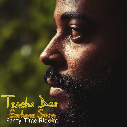Teacha Dee - Exclusive Girl - Party Time Riddim (Version Adapted)