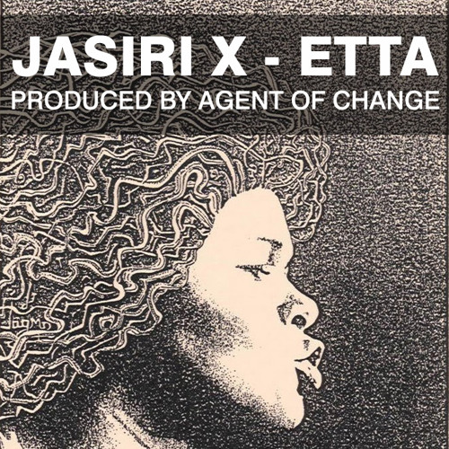 FREE DOWNLOAD: Jasiri X - Etta (prod Agent of Change)
