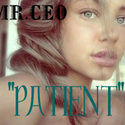 """PATIENT"" PRODUCED BY: MR CEO (FT.DRAKE) 7 7 BONE PRODUCTIONS,LLC 2011"