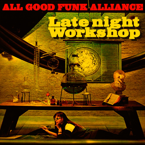 Late Night Workshop (mixed by All Good Funk Alliance)