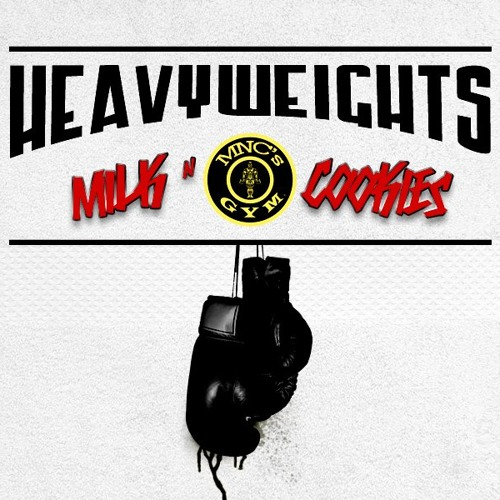 Milk N Cookies - Heavyweights (Original Mix)