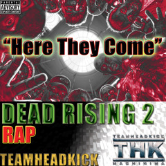 """Dead Rising 2 Rap - """"Here They Come"""""""