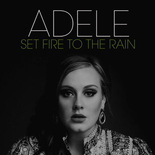 Adele - Fire To The Rain Club Remix W/Drops