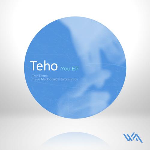 Teho - You (Tran Remix)