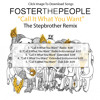 Foster The People-Call It What You Want-Stepbro Remix (Extended)