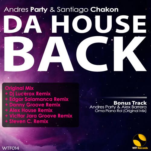 Andres Party, Santiago Chakon - Da House Back (Original Mix)