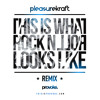 This is what rock n roll looks like (Pleasurekraft remix) - FREE DOWNLOAD