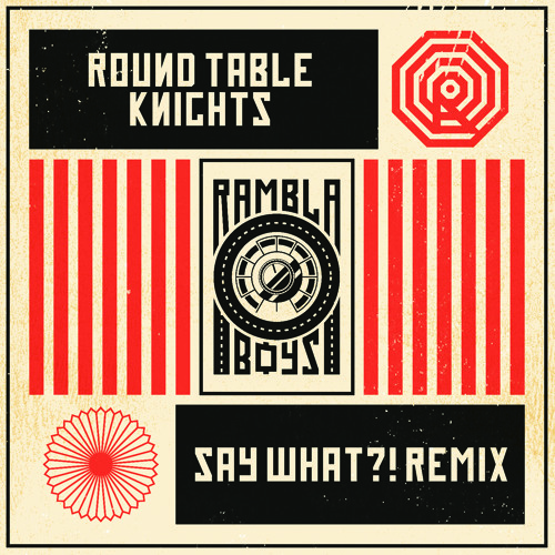 Round Table Knights - Say What?! (Rambla Boys Remix)(AIFF)