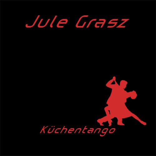 Jule Grasz-Küchentango [unsigned]