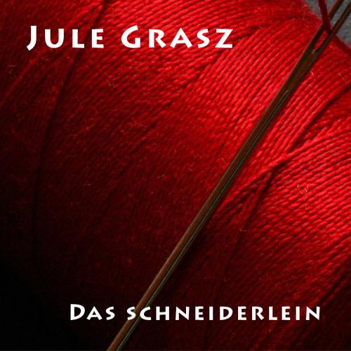 Jule Grasz-Das Schneiderlein [unsigned]