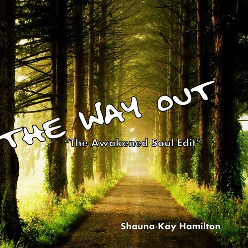 The Way Out [The Awakened Soul Edit]