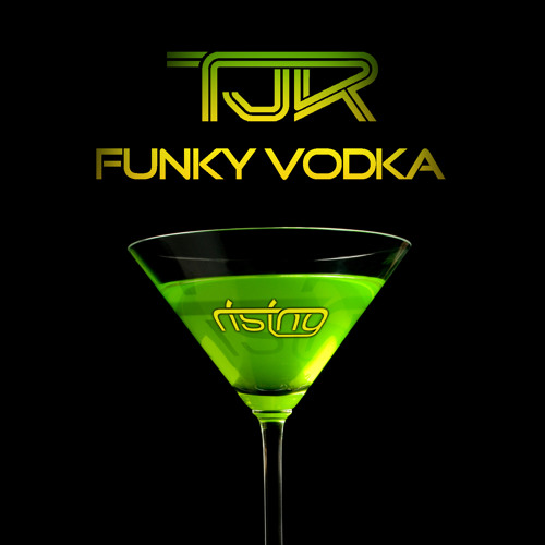 TJR - Funky Vodka [Rising Music] - OUT NOW