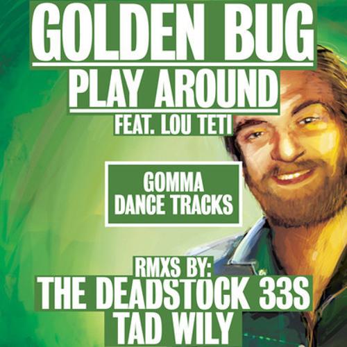 "Golden Bug feat. Lou Teti - ""Play Around"""