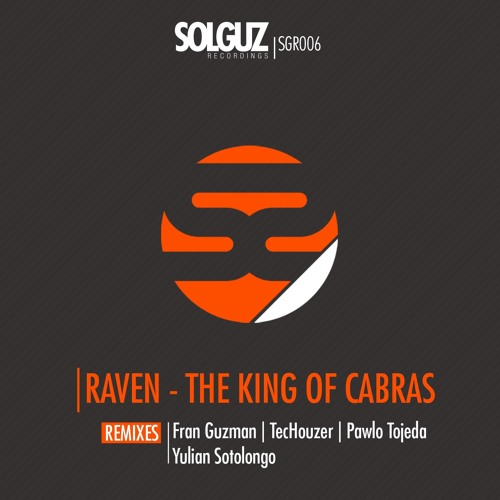 [SGR006] Raven - The King Of Cabras (Original Mix) - OUT NOW!! - Solguz Label Spain