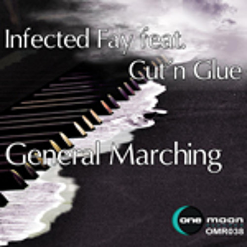 Infected Fay feat. Cut´n Glue - General Marching (Original Mix)