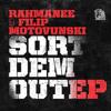 Rahmanee  - Sort Dem Out
