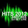 DJ SET HITS - Andy Rek (2012)