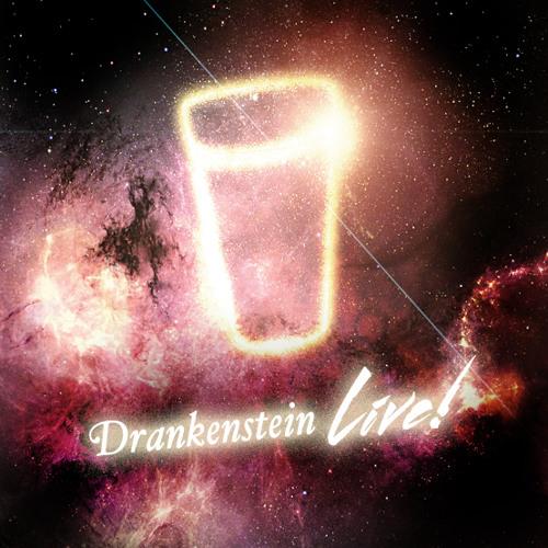 Drankenstein Live!