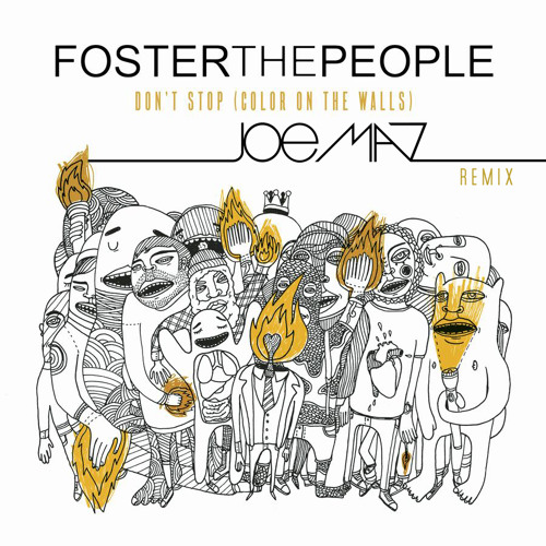 Foster the People - Don't Stop [Joe Maz Remix] - #1 on Hype Machine