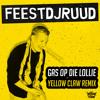 Gas Op Die Lollie (Yellow Claw Remix)
