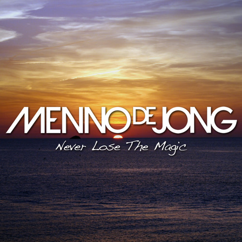 Menno de Jong - Never Lose The Magic