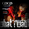 CoCo Nicole - That's YU Mad ft Nicki Minaj