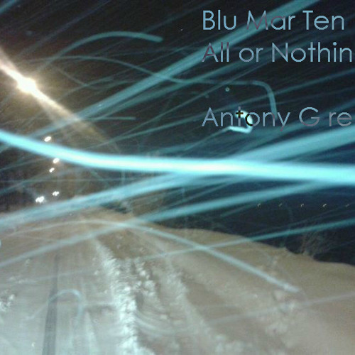 Blu Mar Ten - All or Nothing (Antony G Remix) [free download]