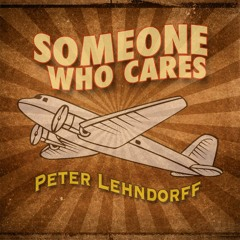 Someone Who Cares ©Peter Lehndorff (Produced by Samuel Franklin Reynolds, Jr.)