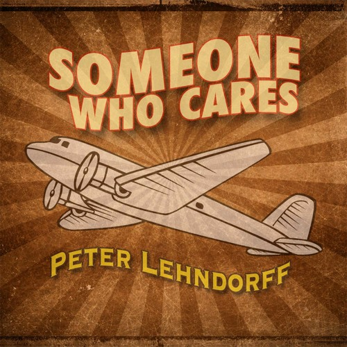 Someone Who Cares ©Peter Lehndorff (Produced by Samuel Franklin Reynolds, Jr.)
