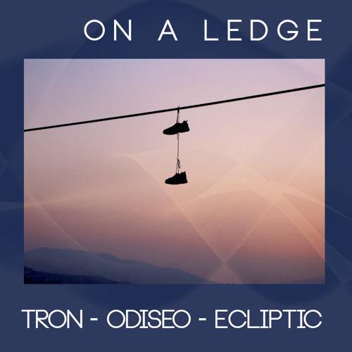 Ecliptic & Odiseo - On A Ledge