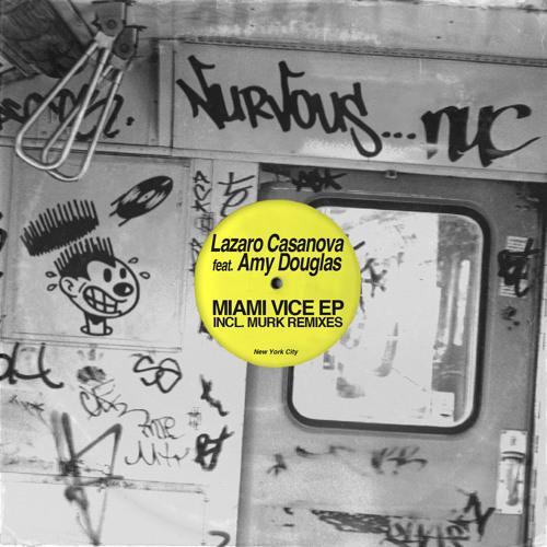 Lazaro Casanova feat. Amy Douglas - Miami Vice Remix EP