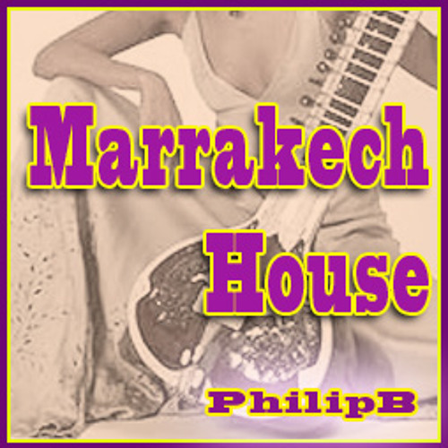 Marrakech House  (Original Mix by ThePhilip B.)