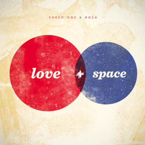 LOVESPACE by Shred One & DJ Roza