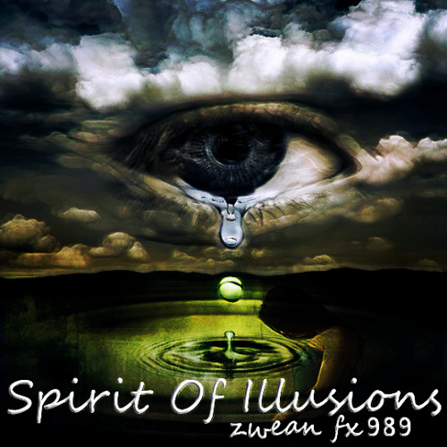 spirit of illusions [Original Mix] ²º¹² ◂▸ ☁ ⓩⓦⓔⓐⓝ ⓕⓧ➈➇➈