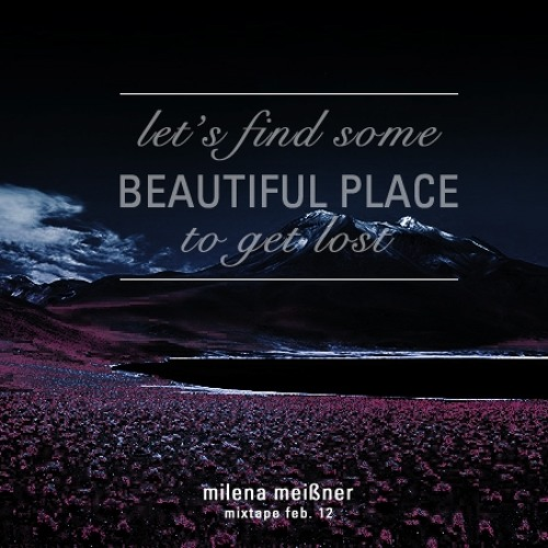 Let's Find Some Beautiful Place To Get Lost Session (Feb.12)