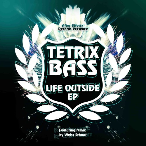 Tetrix Bass - Life Outside EP - OUT NOW