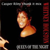 Queen Of The Night - Whitney Houston (Casper Riley Chunk It Mix)