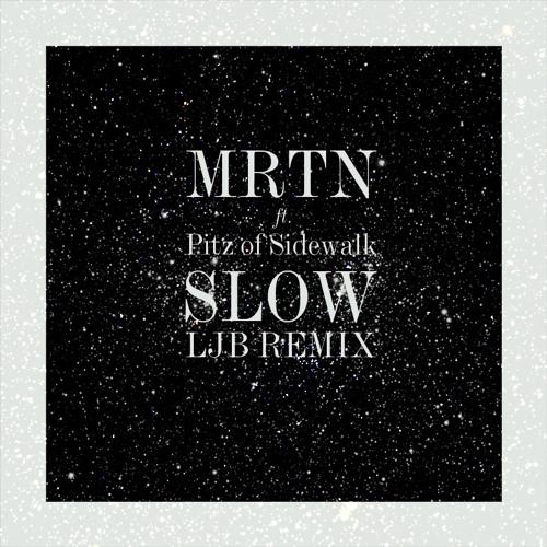 MRTN - Slow feat Lovisa Negga (All That Is RMX)