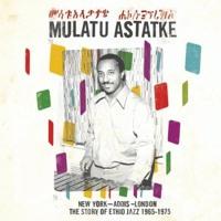 Mulatu Astatke - Ené Alantchi Alnorem