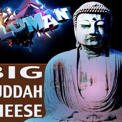 BLUMAN - BIG BUDDHA CHEESE (Original Mix)