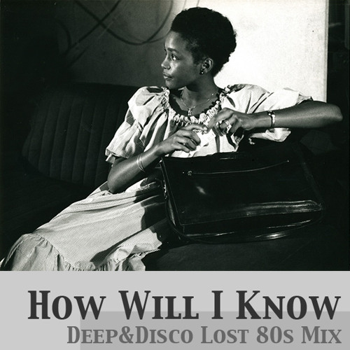 Whitney Houston - How Will I Know (Deep&Disco Lost 80s Mix)