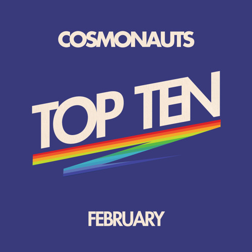 Cosmonauts-February Top Ten Mix